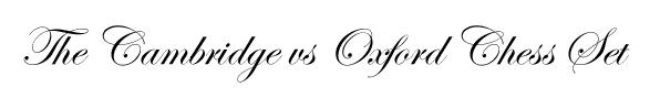 The Original Cambridge vs Oxford Chess Set